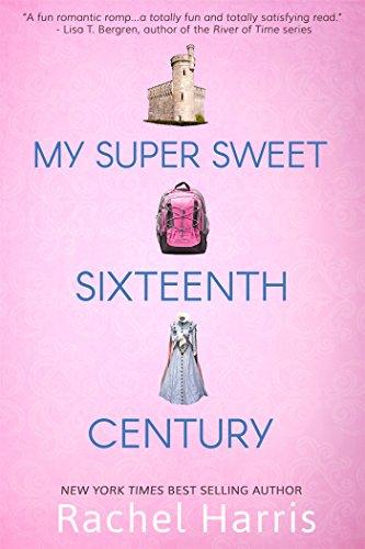 Image of My Super Sweet Sixteenth Century