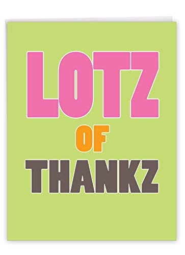 Big Thank You Greeting Card with Envelope 8.5 x 11 Inch - 'Lotz of Thankz' in Large, Bright Colored Font - Simple Design for Personalized Message of Appreciation to Friends, Family, Kids J1446