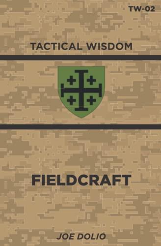 Fieldcraft: TW-02 (Tactical Wisdom)