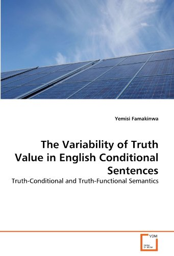 The Variability of Truth Value in English Conditional Sentences: Truth-Conditional and Truth-Functional Semantics