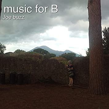 Music for B
