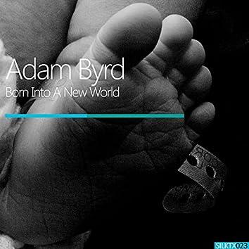 Born Into A New World