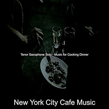 Tenor Saxophone Solo - Music for Cooking Dinner