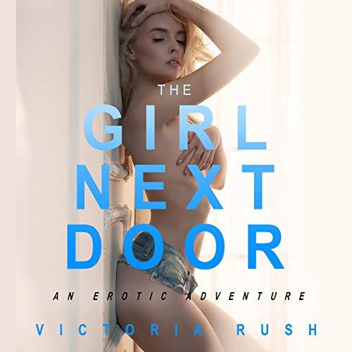 The Girl Next Door Audiobook By Victoria Rush cover art