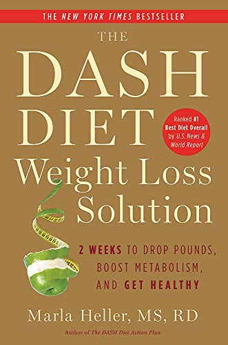The Dash Diet Weight Loss Solution: 2 Weeks to Drop Pounds, Boost Metabolism, and Get Healthy (A DASH Diet Book) 2