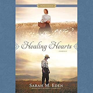 Healing Hearts     The Proper Romance Western Series, Book 1              By:                                                                                                                                 Sarah M. Eden                               Narrated by:                                                                                                                                 Kirsten Potter                      Length: 9 hrs and 1 min     56 ratings     Overall 4.7