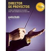Director de Proyectos: Como aprobar el Examen PMP sin morir en el intento