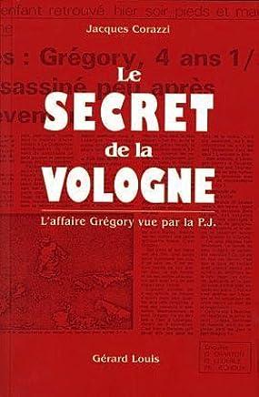 Le secret de la Vologne : Laffaire Grégory vue par la P.J.