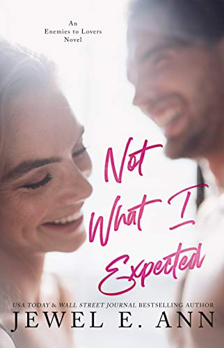 Not What I Expected by [Jewel E.  Ann, Jewel E. Ann, Maxann Dobson]