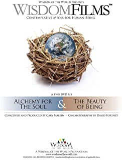 Wisdom Films: Alchemy for the Soul & the Beauty of Being DVD: Contemplative Media for Human Being