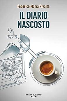 Il diario nascosto (Riccardo Ranieri Vol. 12) (Italian Edition) by [Federico Maria Rivalta]