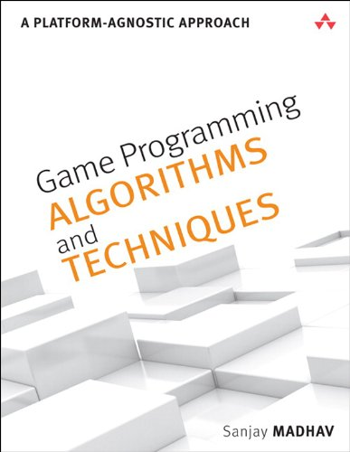 Game Programming Algorithms and Techniques: A Platform-Agnostic Approach (Game Design) (English Edition)