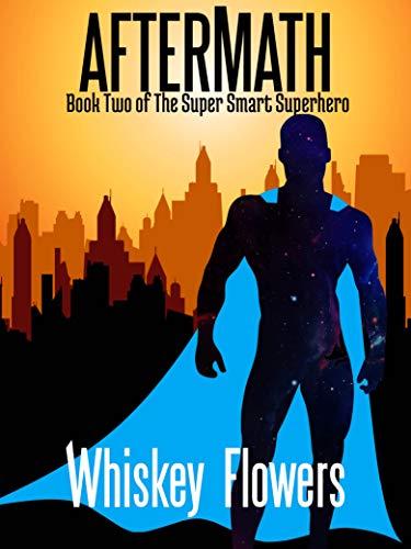 AFTERMATH: The Super Smart Superhero Book 2 (English Edition)