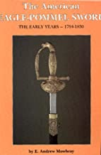 The American Eagle Pommel Sword: The Early Years 1794-1830