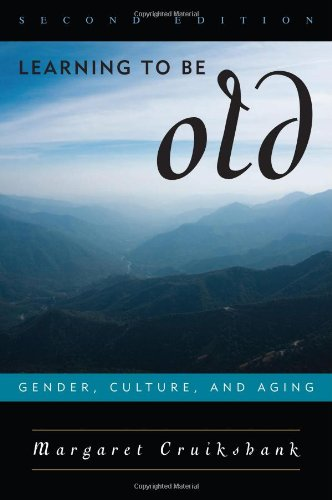 Learning to Be Old: Gender, Culture, and Aging
