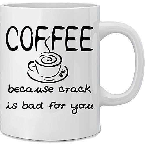 Koffie omdat Crack slecht voor je is grappig 11 Ounce keramische koffie en thee mok