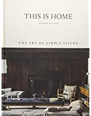 This Is Home. The Art Of Simple Living