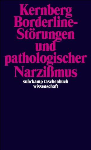 Borderline-Störungen und pathologischer Narzißmus