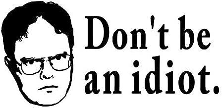 don t be an idiot
