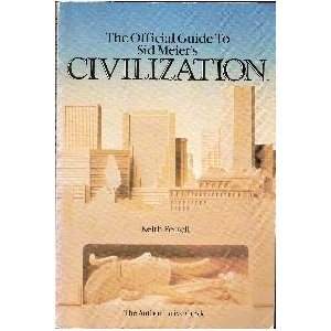 The Official Guide to Sid Meier's Civilization