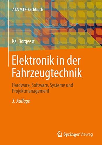 Elektronik in der Fahrzeugtechnik: Hardware, Software, Systeme und Projektmanagement (ATZ/MTZ-Fachbuch)