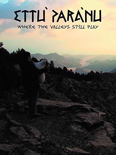 Ettù parànu - Where the Valleys Still Play