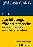 Ausbildungsforderungsrecht: Vorschriftensammlung Mit Einer Erlauternden Einfuhrung (Recht Und Verwaltung)