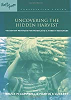 Uncovering the Hidden Harvest (People and Plants International Conservation)