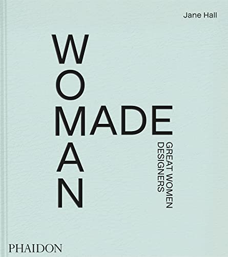 Compare Textbook Prices for Woman Made: Great Women Designers  ISBN 9781838662851 by Hall, Jane