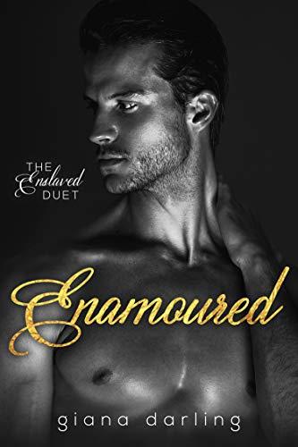 Enamoured (The Enslaved Duet Book 2)