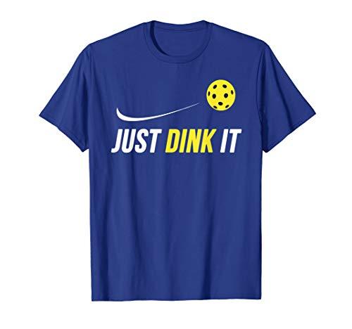 Just Dink It Funny Pickleball Shirt T-Shirt