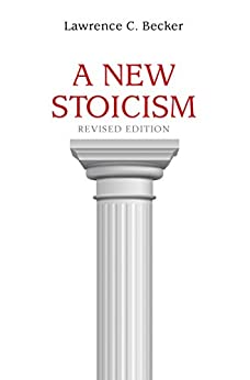 A New Stoicism: Revised Edition (English Edition) par [Lawrence C. Becker]