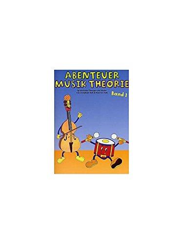 Abenteuer Musik Theorie: Band 1