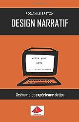 Design Narratif - Scénario et expérience de jeu de Ronan Le Breton