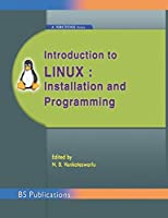 Introduction to Linux: Installation and Programming