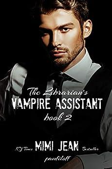 The Librarian's Vampire Assistant, Book 2 by [Mimi Jean Pamfiloff]