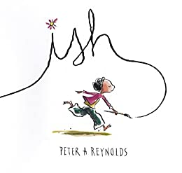 Ish (Creatrilogy) by [Peter H. Reynolds]