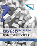 Tests, texto y esquemas: Estatuto de Autonomía de Galicia: Estudia con tests cada artículo