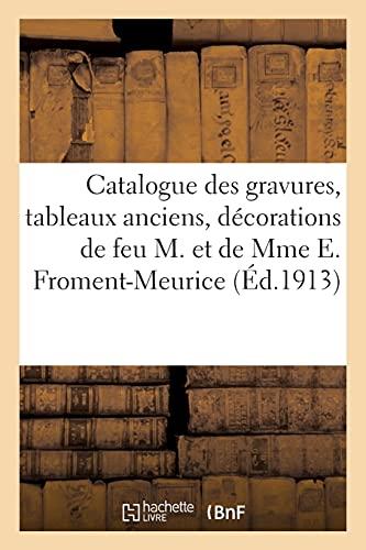 Catalogue des gravures, tableaux anciens, décorations murales, objets d'art et de vitrine:...