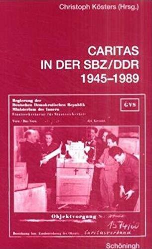 Caritas in der SBZ/DDR 1945-1989: Erinnerungen, Berichte, Forschungen