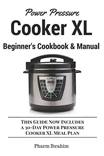 Power Pressure Cooker XL Beginner's Cookbook & Manual: This Guide Now...