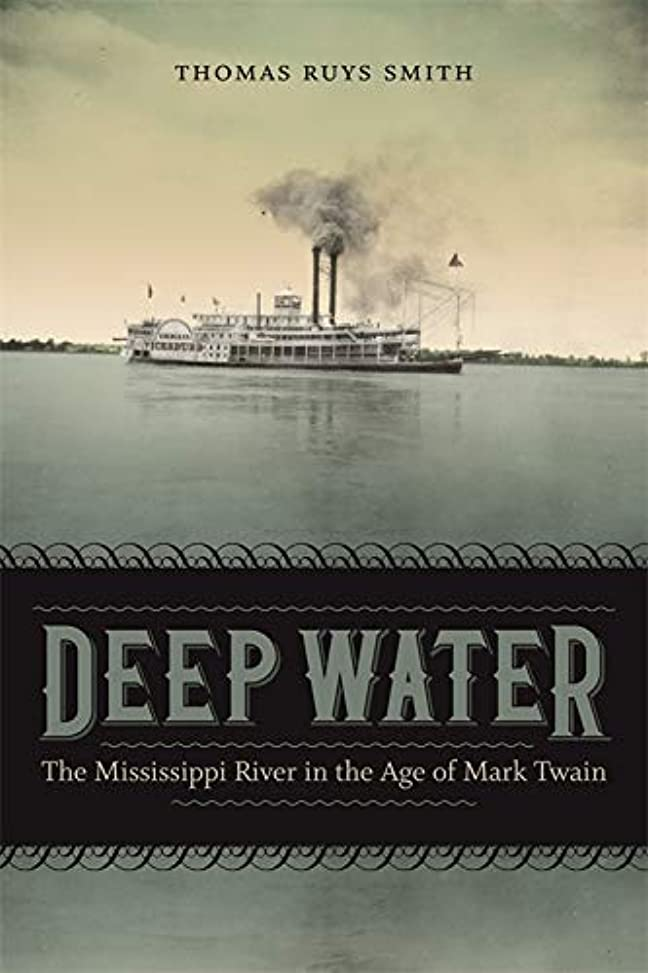 葉を拾う帳面息子Deep Water: The Mississippi River in the Age of Mark Twain (Southern Literary Studies) (English Edition)