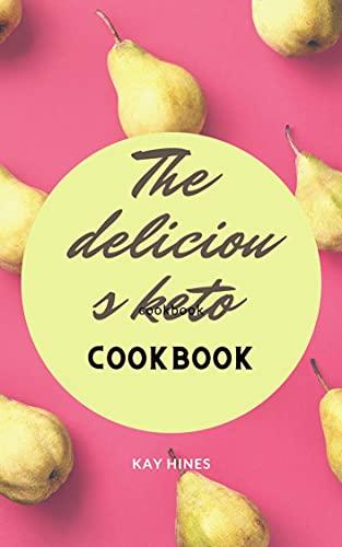 The delicious keto cookbook (English Edition)