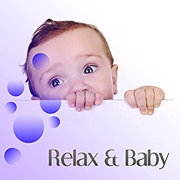 Relax & Baby – Classical Music for Children, Calming Sounds, Tranquility and Restful Sleep, Lullabies for Relaxation, Mozart, Beethoven