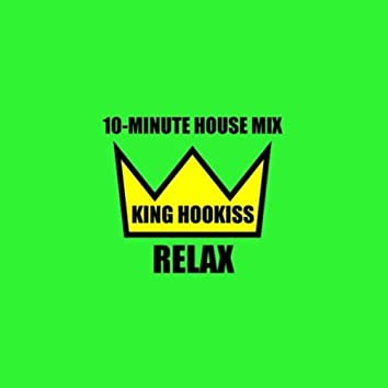 Relax (10 Minute House Mix)