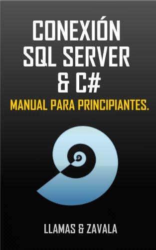 Conexión SQL SERVER y C# (Manual para principiantes nº 1) (Spanish Edition)