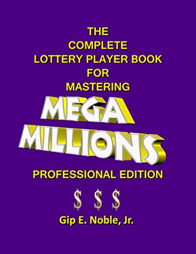 The Complete Lottery Player Book for Mastering MEGA MILLIONS: Professional Edition