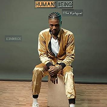 Human Being (The Epilogue)