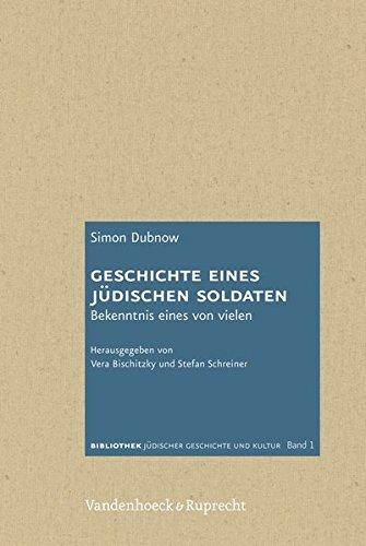 Geschichte eines jüdischen Soldaten (Bibliothek Juedischer Geschichte Und Kultur) (Archiv jüdischer Geschichte und Kultur, Band 1)
