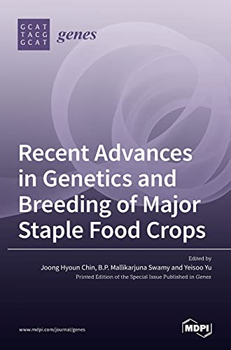 Recent Advances in Genetics and Breeding of Major Staple Food Crops